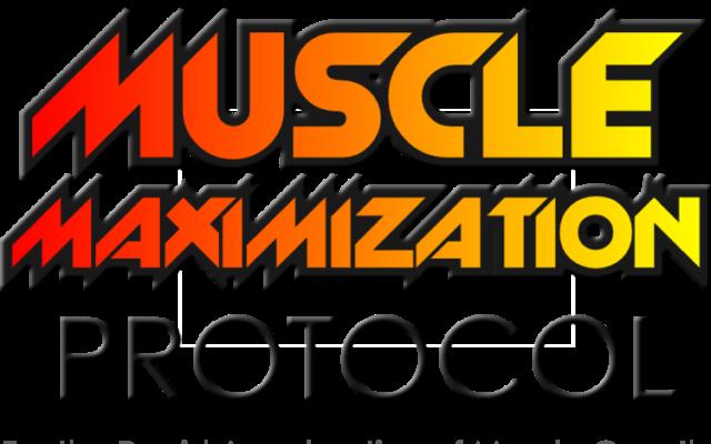 Muscle MAXIMIZATION Protocol