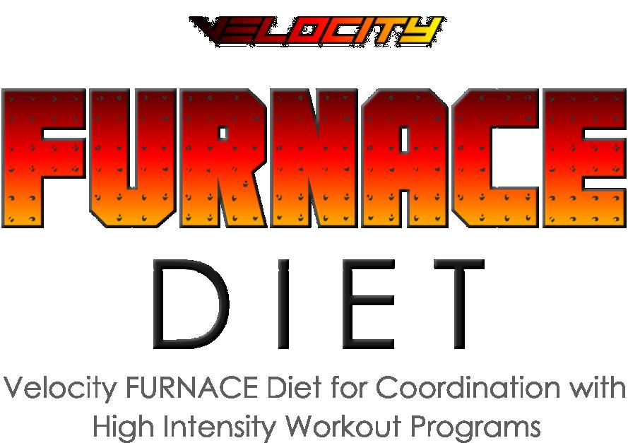 Velocity FURNACE DIET